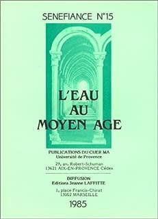 L'Eau au Moyen Age (Sénéfiance) (French Edition)