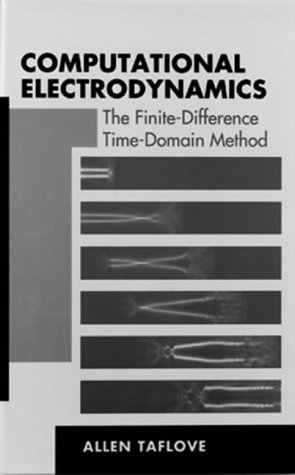 Computational Electrodynamics: The Finite-Difference Time-Domain Method (Artech House Antenna Library and Technology Management Libra)