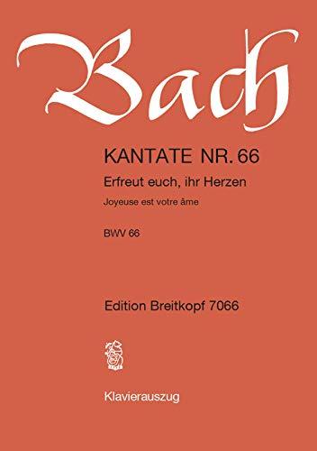 Kantate BWV 66 Erfreuet euch, ihr Herzen - 2. Osterfesttag [Ostermontag] - Klavierauszug (EB 7066)