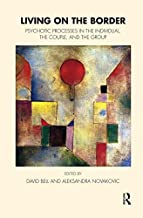 Living on the Border: Psychotic Processes in the Individual, the Couple, and the Group (Tavistock Clinic Series)