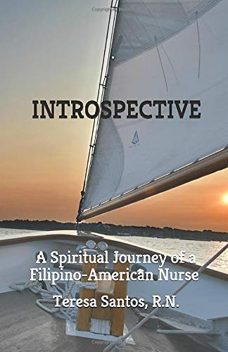 INTROSPECTIVE: A Spiritual Journey of a Filipino-American Nurse