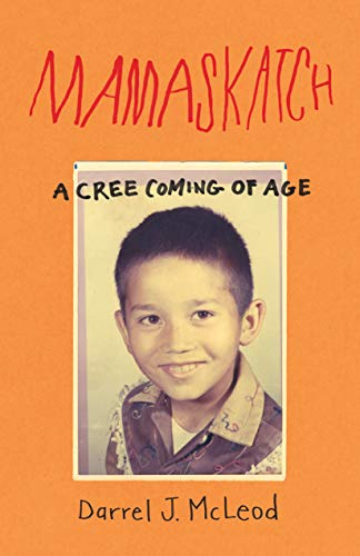 Compare Textbook Prices for Mamaskatch: A Cree Coming of Age Reprint Edition ISBN 9781571313874 by McLeod, Darrel J.
