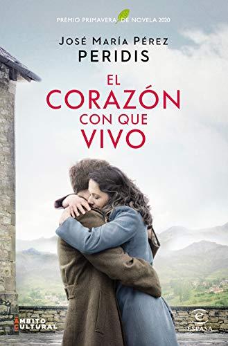 El corazn con que vivo: Premio Primavera de Novela 2020 (ESPASA NARRATIVA)