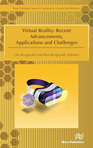 Virtual Reality: Recent Advancements, Applications and Challenges (River Publishers Series in Automation, Control, and Robotics)