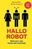 Hallo Robot: Meet Your New Workmate and Friend