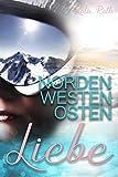 Norden Westen Osten Liebe (German Edition)