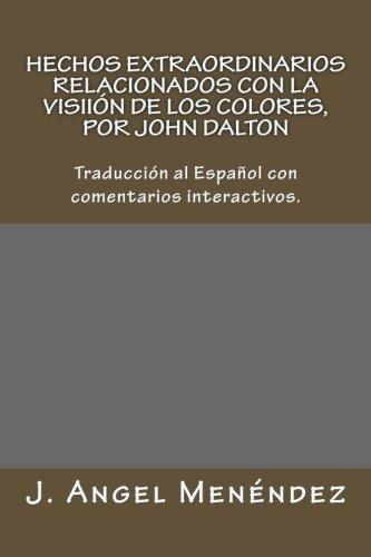 Hechos extraordinarios relacionados con la visión de los colores, por John Dalton: Traducción al Español con comentarios interactivos.
