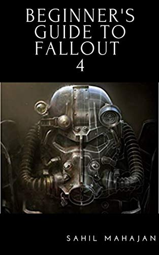 Beginner's Guide to Fallout 4: Gaming Guide (English Edition)