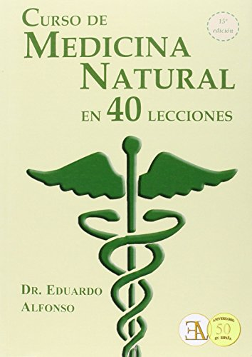 CURSO DE MEDICINA NATURAL EN 40 LECCIONES (CLASICOS DE LA SALUD NATURAL) (Spanish Edition)