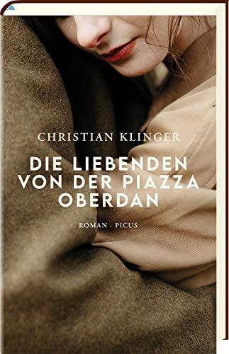 Buchseite und Rezensionen zu 'Die Liebenden von der Piazza Oberdan: Roman' von  Christian Klinger