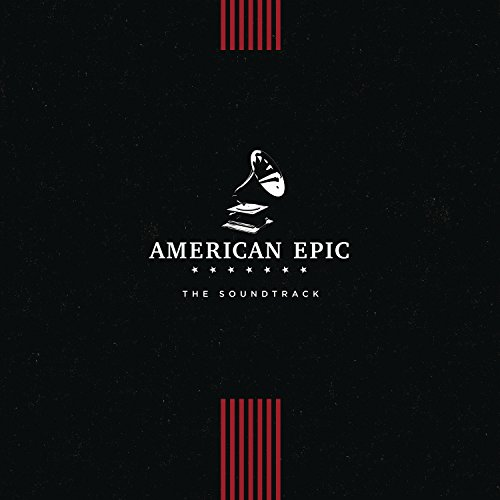 American Epic: The Soundtrack