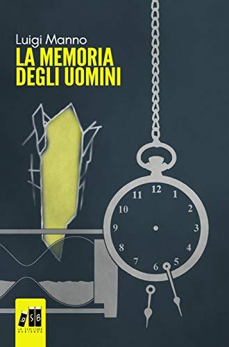 La memoria degli uomini - Omnibus: (e-book version) di [Luigi Manno, Luigi M. (Romanzi completi), Luigi M. (La memoria degli uomini)]