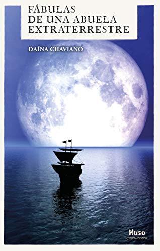 Fábulas de una abuela extraterrestre eBook: Chaviano, Daína: Amazon.es: Tienda Kindle