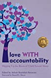 Love With Accountability: Digging Up the Roots of Child Sexual Abuse