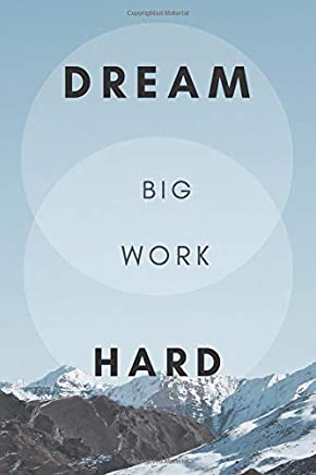 Dream Big Work Hard: Motivational Notebook, Journal, Diary (110 Pages, Blank, 6 x 9)