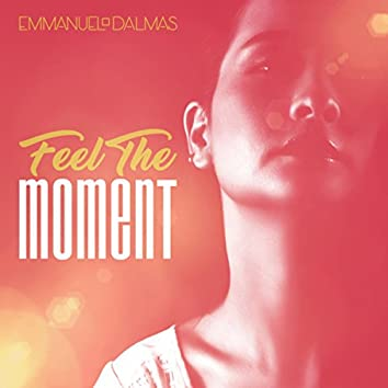 Feel The Moment