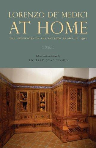 Lorenzo de' Medici at Home: The Inventory of the Palazzo Medici in 1492 by Libro D'Inventario Dei Beni Di Lorenzo I (2013-09-02)