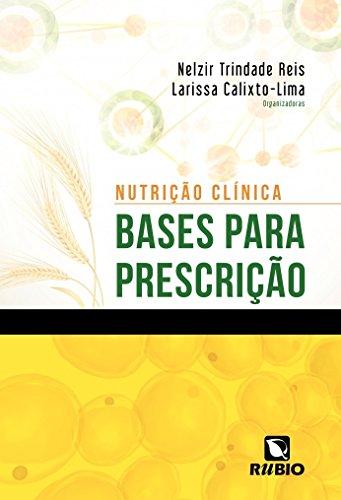 Nutrição Clínica: Bases Para Prescrição