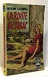 La Route Au Tabac - Le Livre De Poche