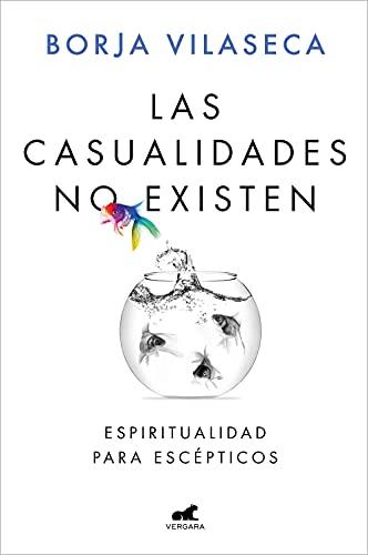 Las casualidades no existen: Espiritualidad para escépticos