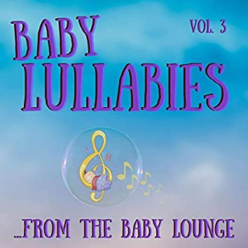 Baby Lullabies from the Baby Lounge, Vol. 3
