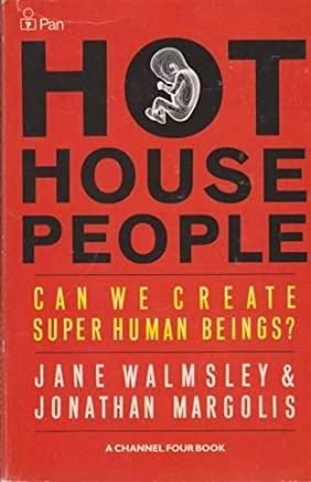 Hothouse People: Can We Create Super Human Beings?