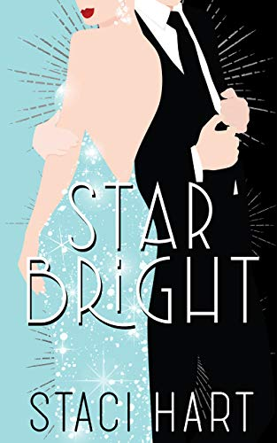 Star Bright (Bright Young Things Book 1) by [Staci Hart]