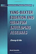 Yang-Baxter Equation and Quantum Envelop (Advanced Theoretical Physical Science)