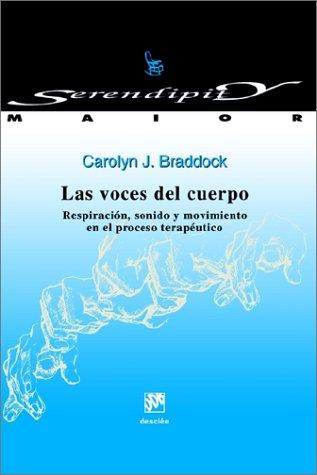 Las voces del cuerpo. Respiración, sonido y movimiento en el proceso terapéutico (Serendipity Maior)