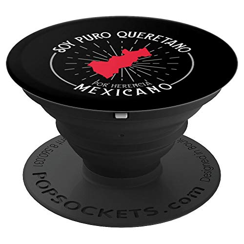 Soy Puro Queretano Por Herencia Mexicano Queretaro Mexico PopSockets Grip and Stand for Phones and Tablets