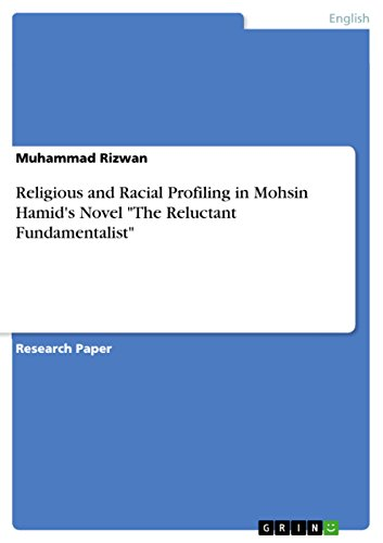 """Religious and Racial Profiling in Mohsin Hamid's Novel """"The Reluctant Fundamentalist"""" (English Edition)"""