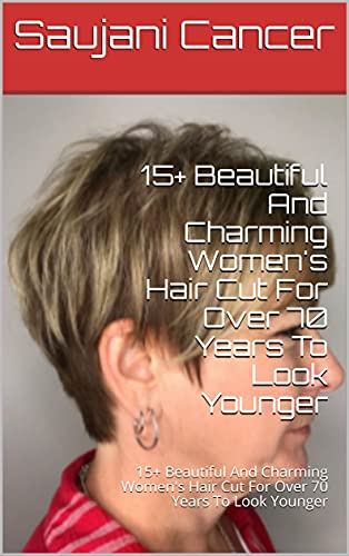 15+ Beautiful And Charming Women's Hair Cut For Over 70 Years To Look Younger: 15+ Beautiful And Charming Women's Hair Cut For Over 70 Years To Look Younger