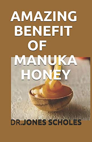AMAZING BENEFIT OF MANUKA HONEY: ALL YOU NEED TO KNOW ABOUT THE HONEY