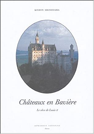 Châteaux en Bavière : Le rêve de Louis II