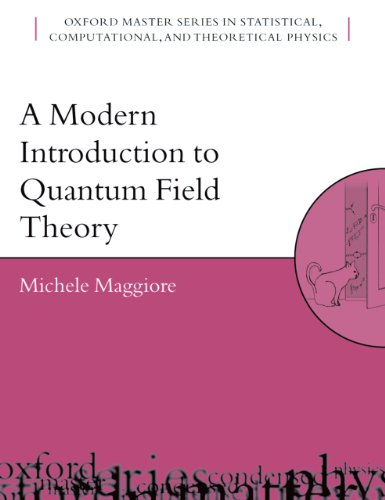 A Modern Introduction to Quantum Field Theory (Oxford Master Series in Physics Book 12) (English Edition)