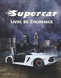 Supercar Livre De Coloriage: Voitures Course et Sport Coloriage Excellent Cadeau pour les Garçons | Livre de Coloriage pour Enfants