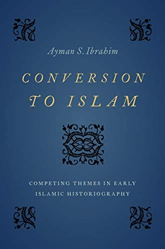 Conversion to Islam Competing Themes in Early Islamic Historiography product image