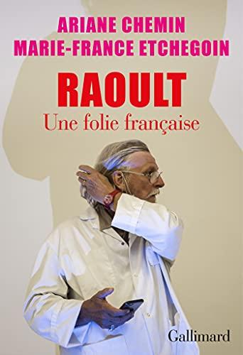 Raoult. Une folie française (French Edition)