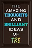 The Amazing Thoughts And Brilliant Ideas Of Tre: Personalized Name Journal for Tre | Composition Notebook | Diary | Gradient Color | Glossy Cover | 108 Ruled Sheets
