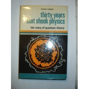 Thirty Years That Shook Physics: Story of Quantum Theory (Science Study S.)