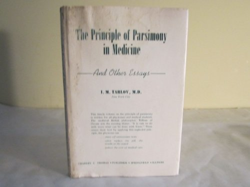 The Principle of Parsimony in Medicine, and Other Essays