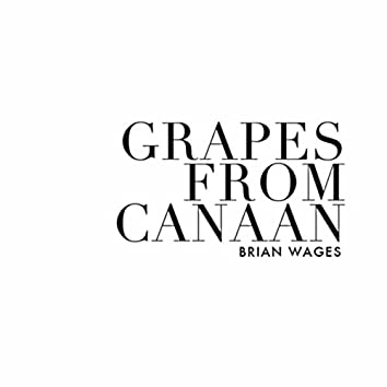 Grapes from Canaan