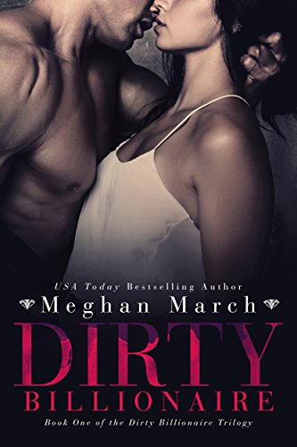 Dirty Billionaire (The Dirty Billionaire Trilogy Book 1) (English Edition)