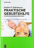Praktische Geburtshilfe: mit geburtshilflichen Operationen - Joachim W. Dudenhausen