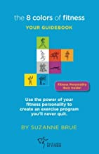 The 8 Colors of Fitness: Your Guidebook