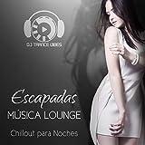 Escapadas Música Lounge: Chillout para Noches, Sonidos Instrumentales para Calmarse y Relajarse, Música Coctel, Fiesta Nocturna