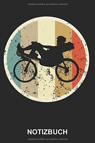 Notizbuch: Liegerad Liegefahrrad Fahrrad Fahren Fahrer Radfahrer Radfahren Biker Fahrradfahrer | Retro Vintage Grunge Style Tagebuch, Notizheft, ... mit Linien | 120 Seiten liniert | Softcover