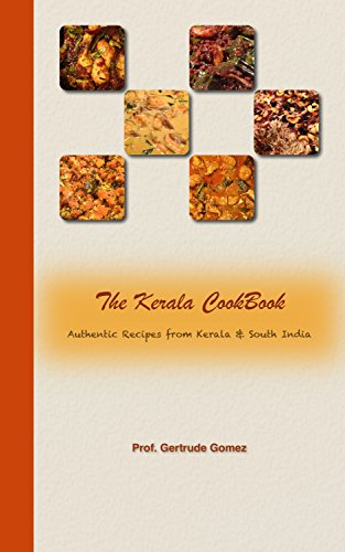 The Kerala Cook Book: Authentic Recipes from Kerala & South India (English Edition) PDF Books