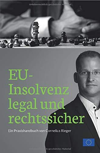 EU-Insolvenz legal und rechtssicher: Ein Praxishandbuch von Cornelius Rieger