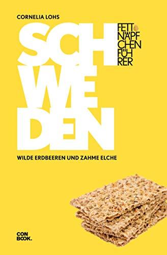 Fettnäpfchenführer Schweden: Wilde Erdbeeren und zahme Elche (German Edition)